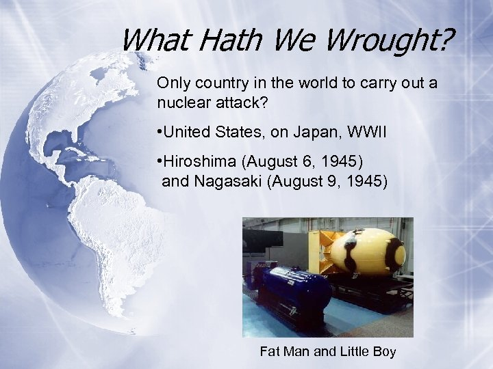 What Hath We Wrought? Only country in the world to carry out a nuclear