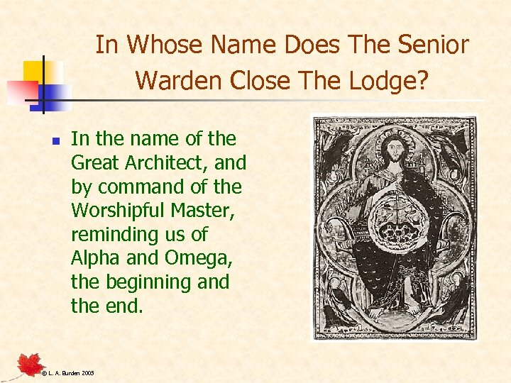 In Whose Name Does The Senior Warden Close The Lodge? n In the name