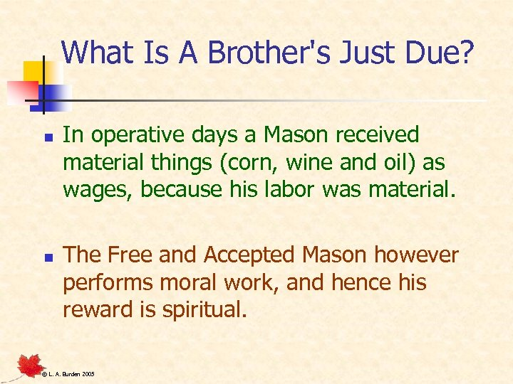 What Is A Brother's Just Due? n n In operative days a Mason received