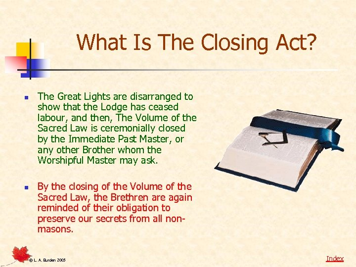 What Is The Closing Act? n n The Great Lights are disarranged to show