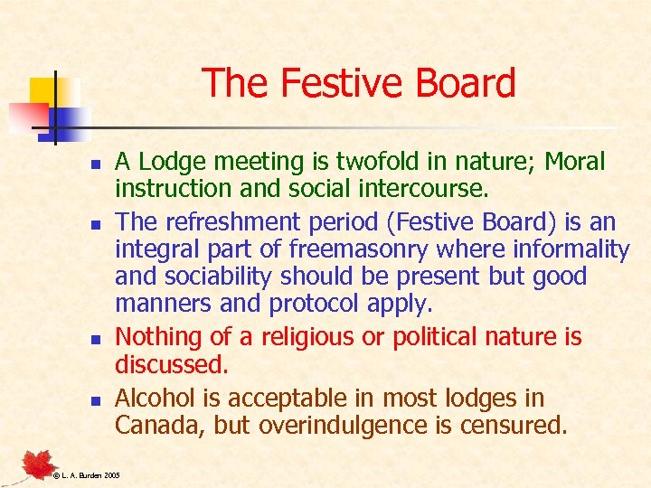 The Festive Board n n A Lodge meeting is twofold in nature; Moral instruction