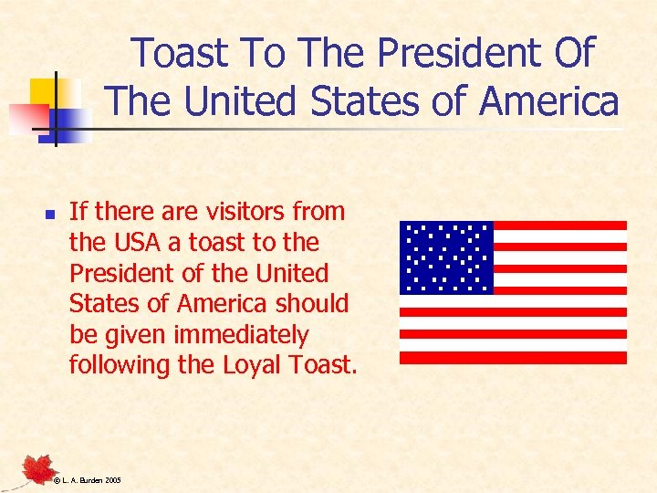 Toast To The President Of The United States of America n If there are