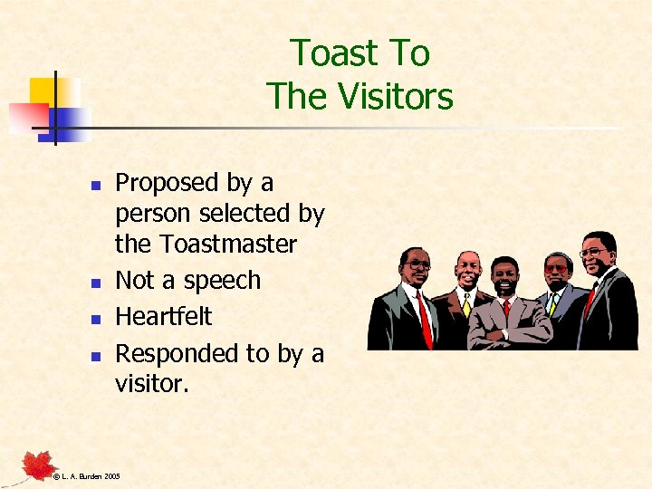 Toast To The Visitors n n Proposed by a person selected by the Toastmaster