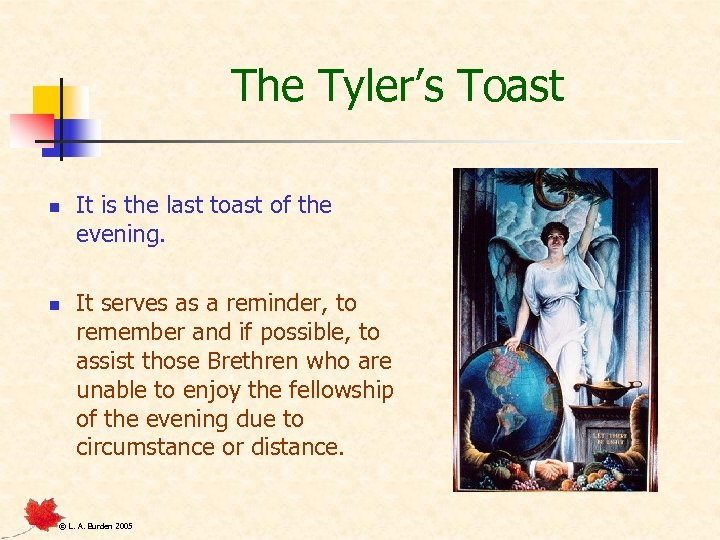 The Tyler's Toast n n It is the last toast of the evening. It