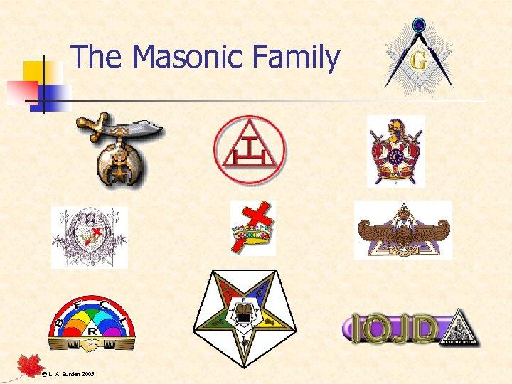 The Masonic Family © L. A. Burden 2005