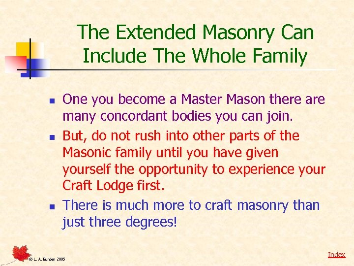 The Extended Masonry Can Include The Whole Family n n n One you become