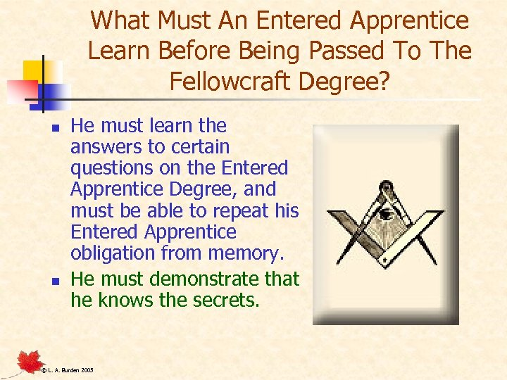What Must An Entered Apprentice Learn Before Being Passed To The Fellowcraft Degree? n