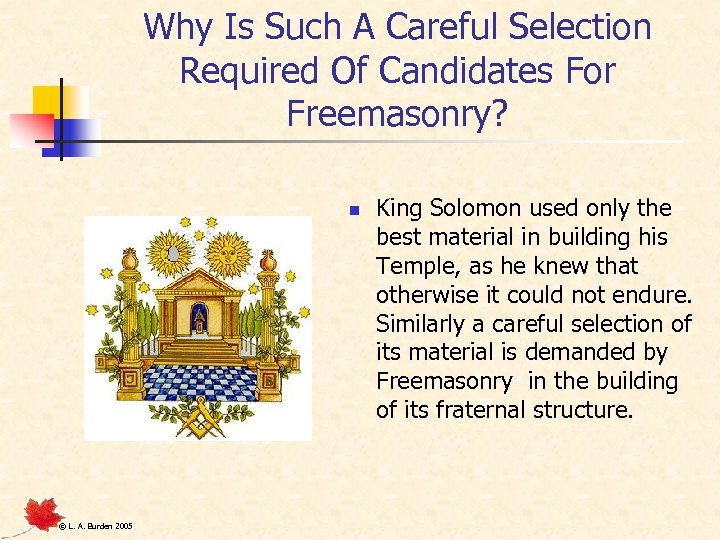 Why Is Such A Careful Selection Required Of Candidates For Freemasonry? n © L.
