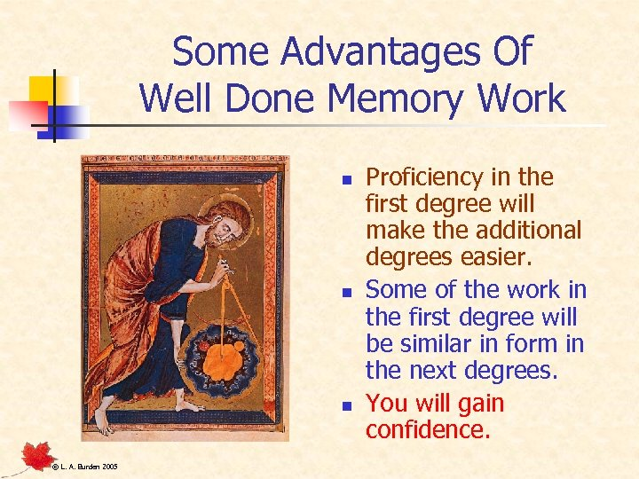 Some Advantages Of Well Done Memory Work n n n © L. A. Burden