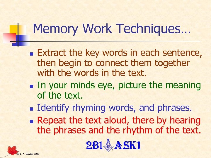 Memory Work Techniques… n n Extract the key words in each sentence, then begin