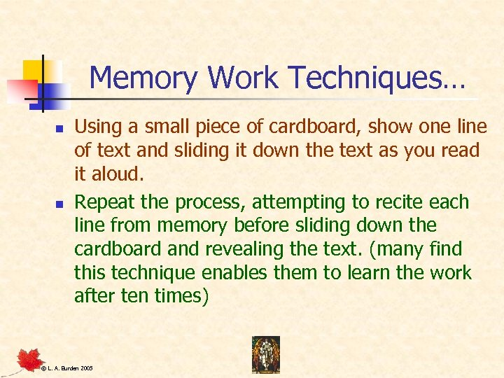 Memory Work Techniques… n n Using a small piece of cardboard, show one line