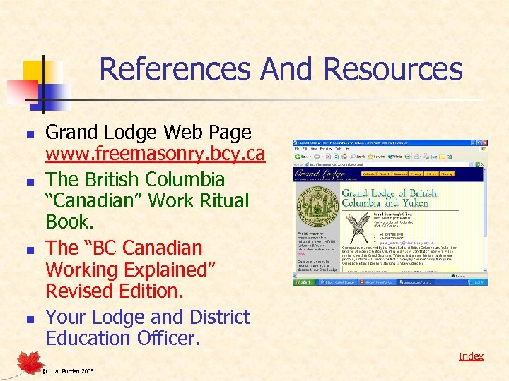 References And Resources n n Grand Lodge Web Page www. freemasonry. bcy. ca The