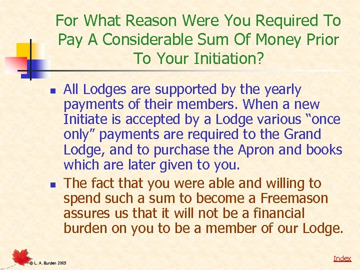 For What Reason Were You Required To Pay A Considerable Sum Of Money Prior