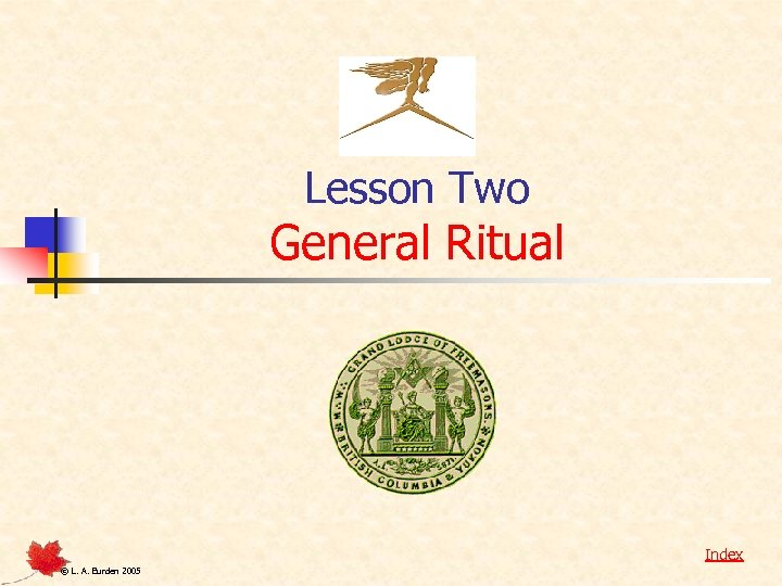 Lesson Two General Ritual Index © L. A. Burden 2005