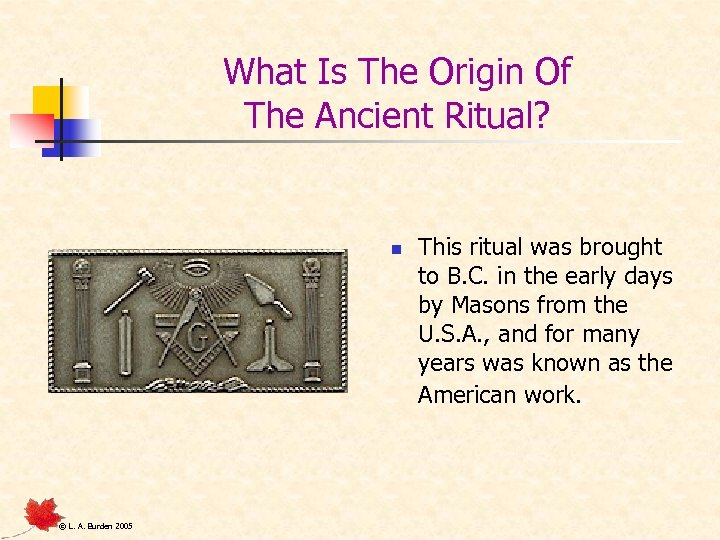 What Is The Origin Of The Ancient Ritual? n © L. A. Burden 2005