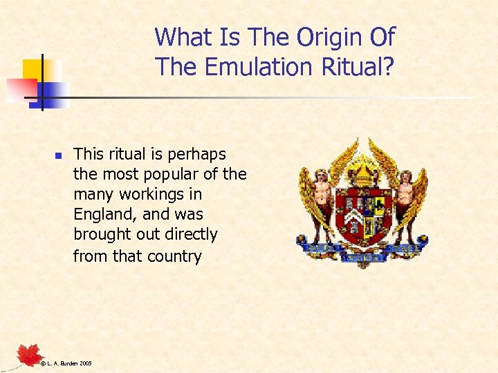 What Is The Origin Of The Emulation Ritual? n This ritual is perhaps the