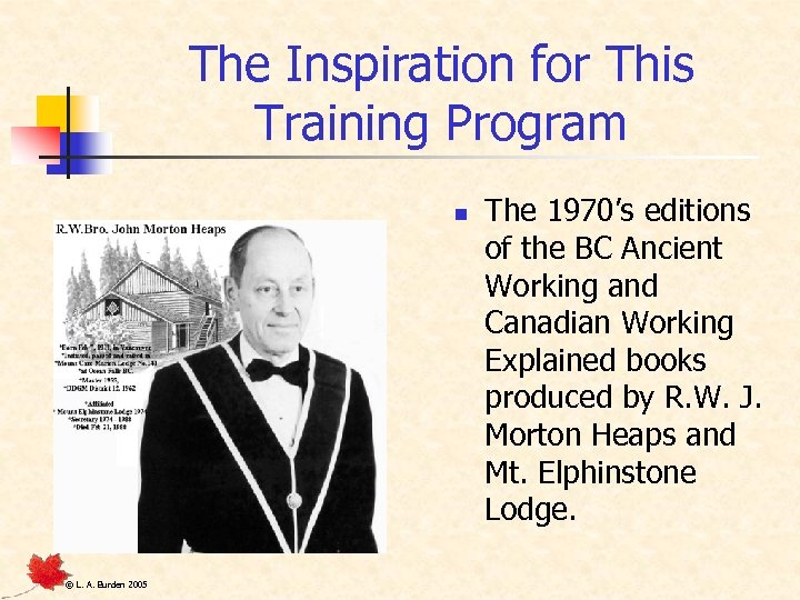 The Inspiration for This Training Program n © L. A. Burden 2005 The 1970's
