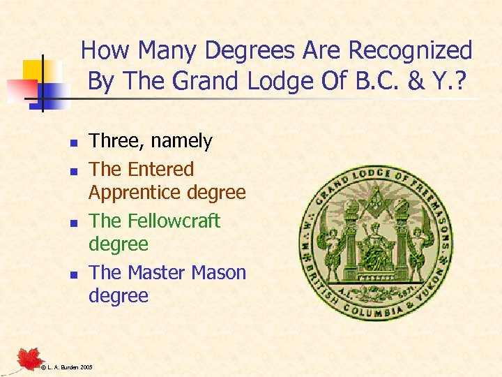 How Many Degrees Are Recognized By The Grand Lodge Of B. C. & Y.