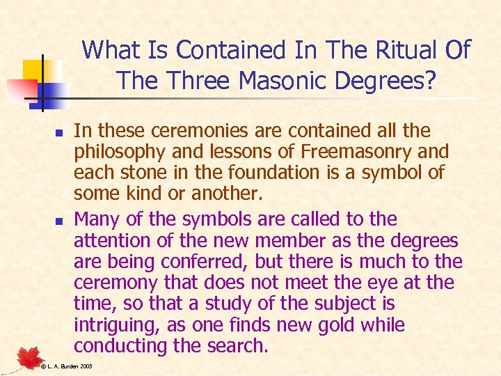 What Is Contained In The Ritual Of The Three Masonic Degrees? n n In