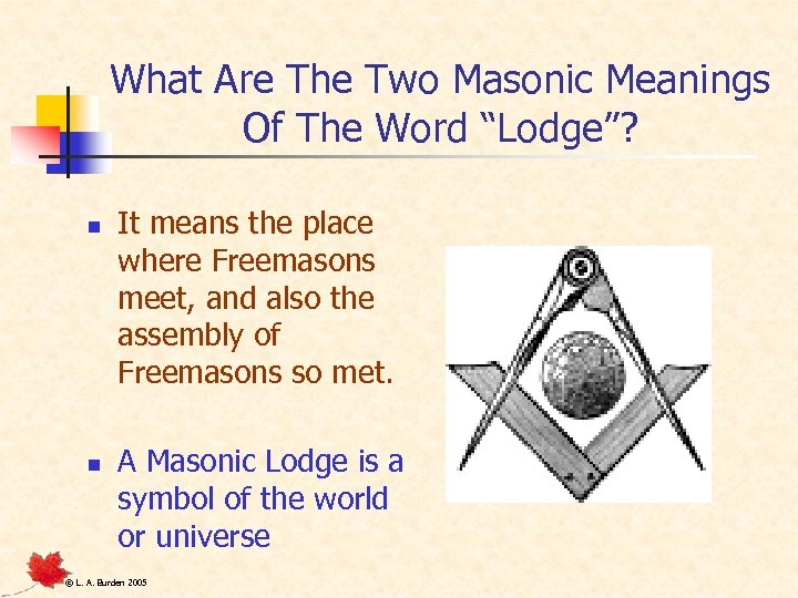 """What Are The Two Masonic Meanings Of The Word """"Lodge""""? n n It means"""