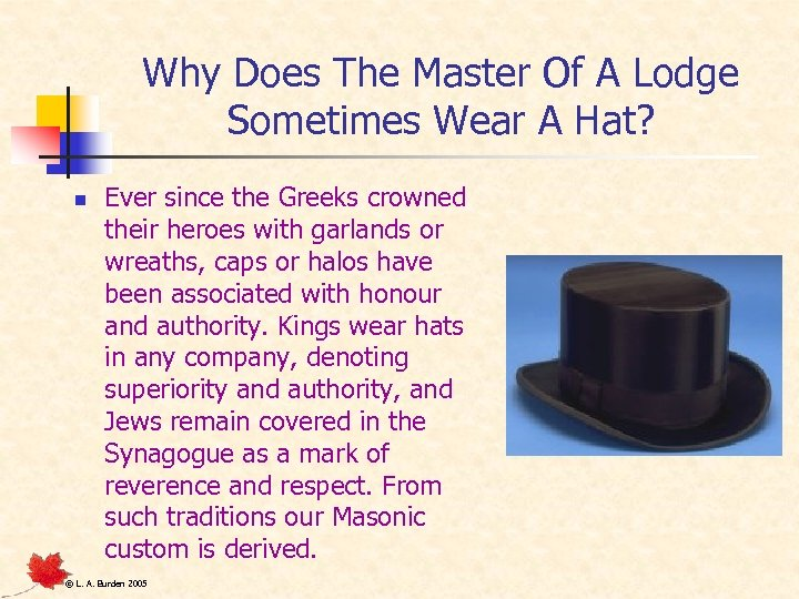 Why Does The Master Of A Lodge Sometimes Wear A Hat? n Ever since