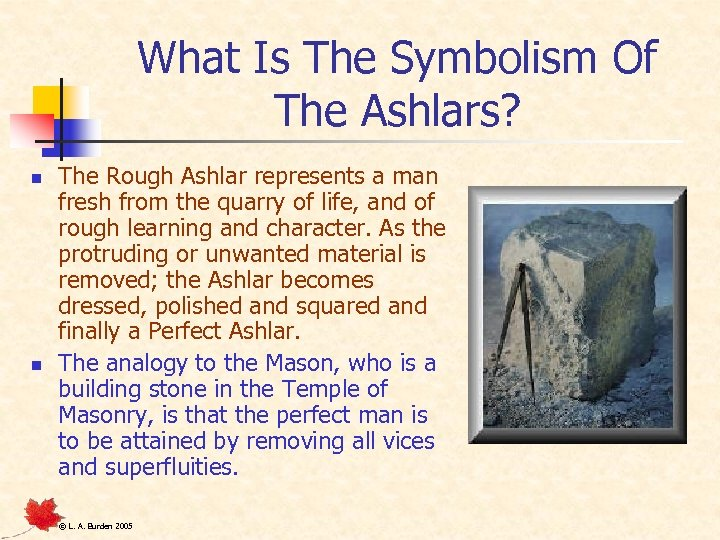 What Is The Symbolism Of The Ashlars? n n The Rough Ashlar represents a