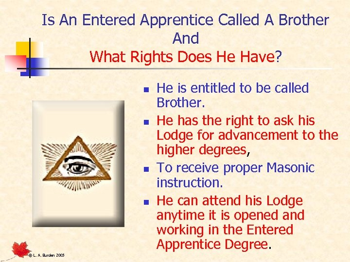 Is An Entered Apprentice Called A Brother And What Rights Does He Have? n