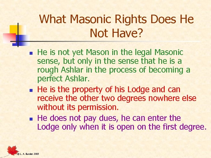 What Masonic Rights Does He Not Have? n n n He is not yet