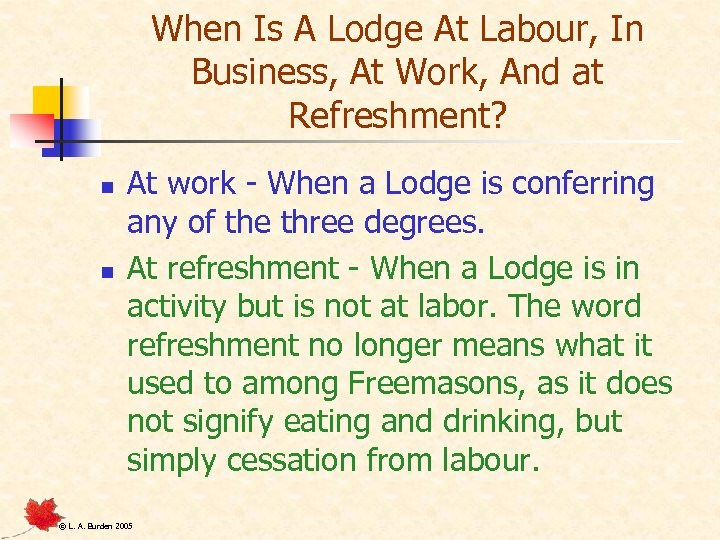 When Is A Lodge At Labour, In Business, At Work, And at Refreshment? n
