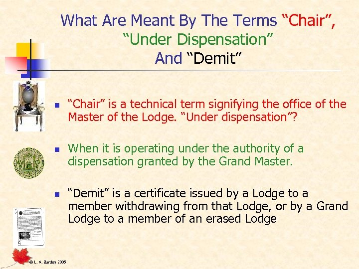 "What Are Meant By The Terms ""Chair"", ""Under Dispensation"" And ""Demit"" n n n"