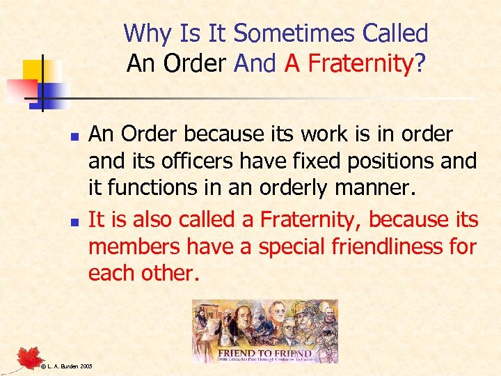 Why Is It Sometimes Called An Order And A Fraternity? n n An Order