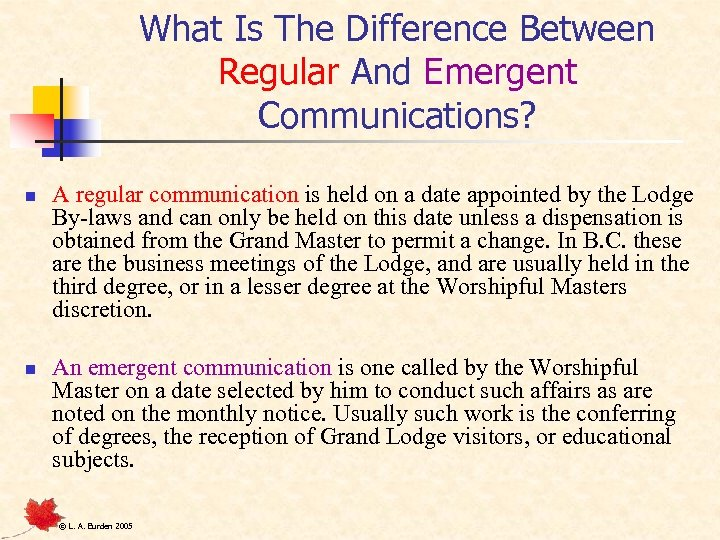 What Is The Difference Between Regular And Emergent Communications? n n A regular communication