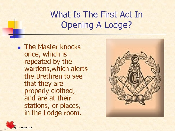 What Is The First Act In Opening A Lodge? n The Master knocks once,
