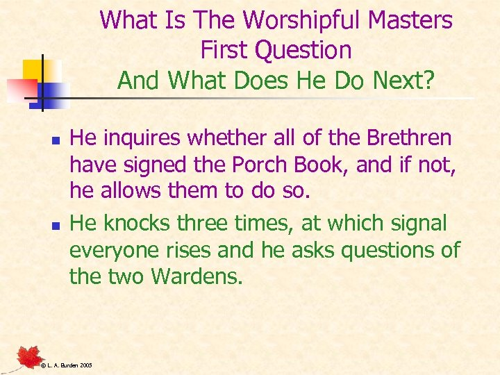 What Is The Worshipful Masters First Question And What Does He Do Next? n