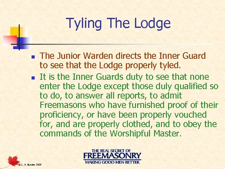 Tyling The Lodge n n The Junior Warden directs the Inner Guard to see