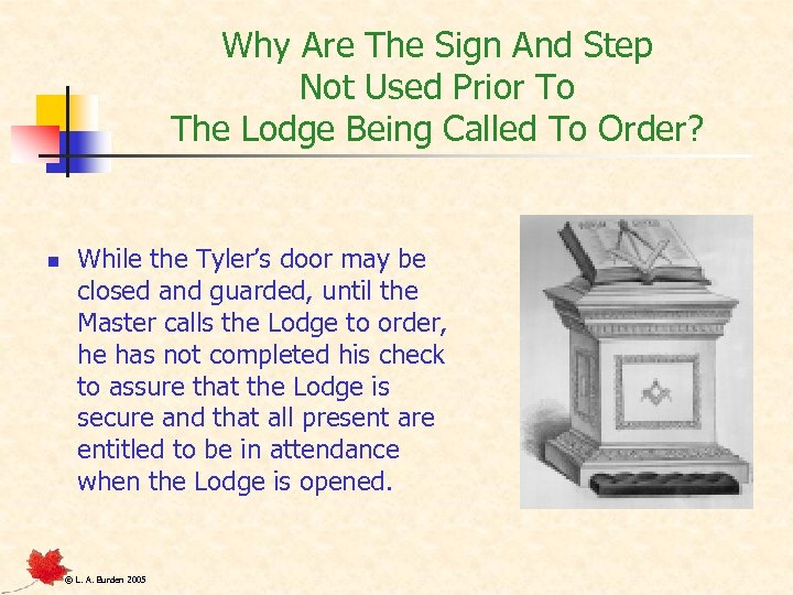 Why Are The Sign And Step Not Used Prior To The Lodge Being Called