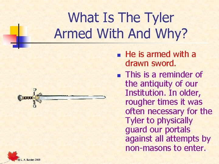 What Is The Tyler Armed With And Why? n n © L. A. Burden