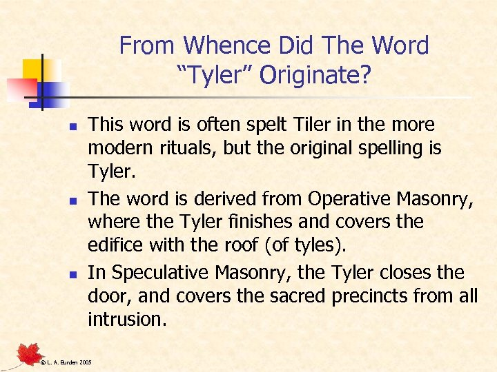 """From Whence Did The Word """"Tyler"""" Originate? n n n This word is often"""