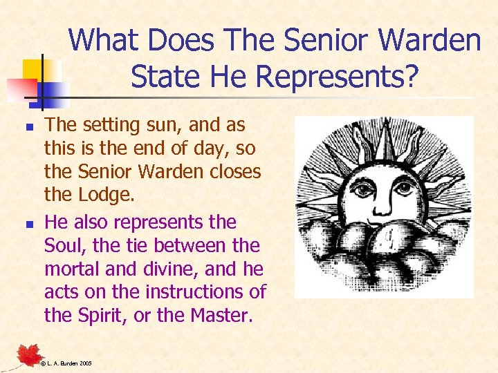 What Does The Senior Warden State He Represents? n n The setting sun, and