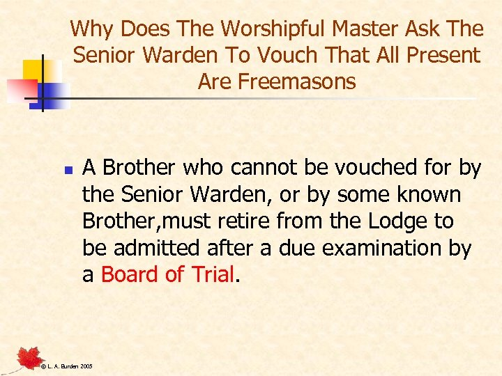 Why Does The Worshipful Master Ask The Senior Warden To Vouch That All Present