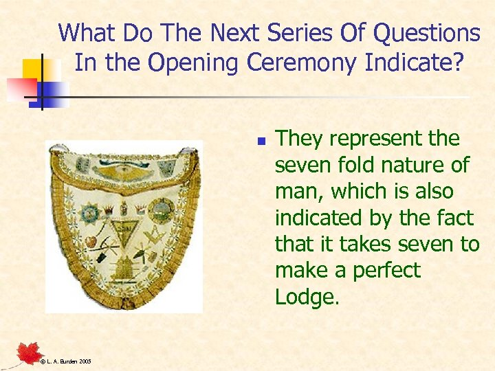 What Do The Next Series Of Questions In the Opening Ceremony Indicate? n ©