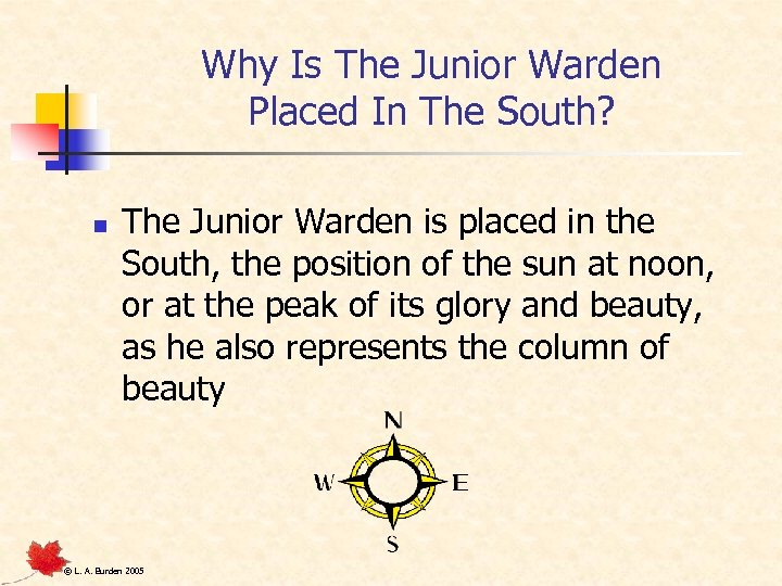 Why Is The Junior Warden Placed In The South? n The Junior Warden is