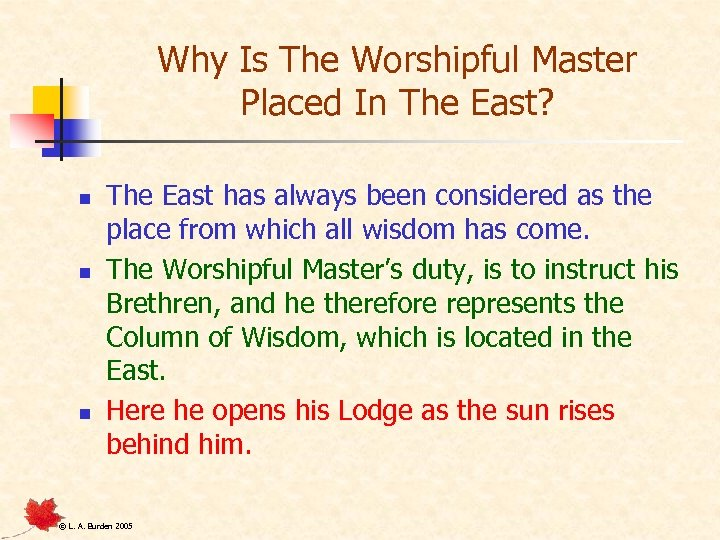 Why Is The Worshipful Master Placed In The East? n n n The East