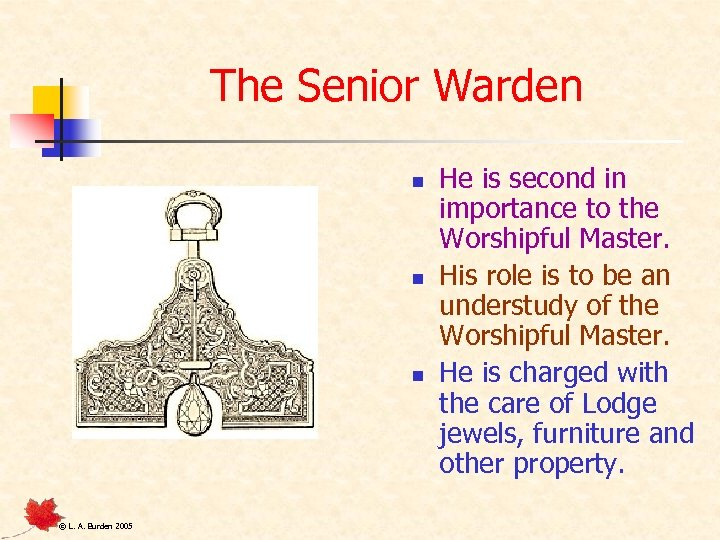 The Senior Warden n © L. A. Burden 2005 He is second in importance