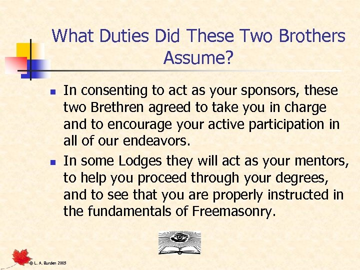 What Duties Did These Two Brothers Assume? n n In consenting to act as