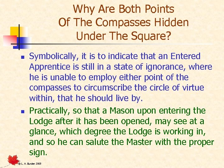 Why Are Both Points Of The Compasses Hidden Under The Square? n n Symbolically,