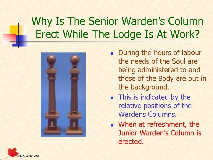 Why Is The Senior Warden's Column Erect While The Lodge Is At Work? n