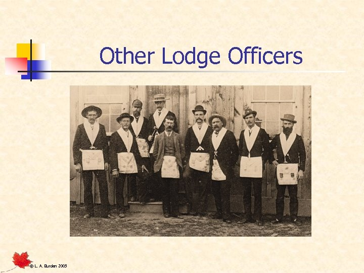 Other Lodge Officers © L. A. Burden 2005