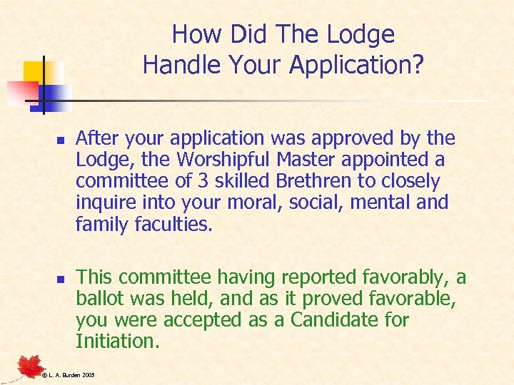 How Did The Lodge Handle Your Application? n n After your application was approved