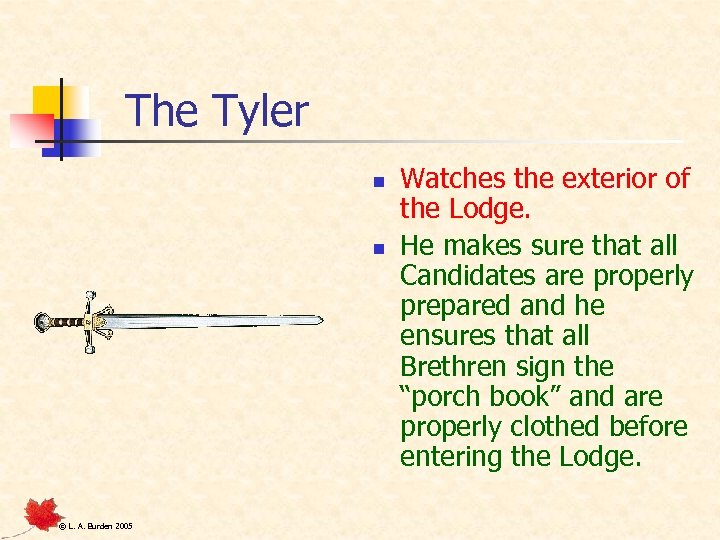 The Tyler n n © L. A. Burden 2005 Watches the exterior of the